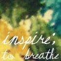 Inspire; to breathe